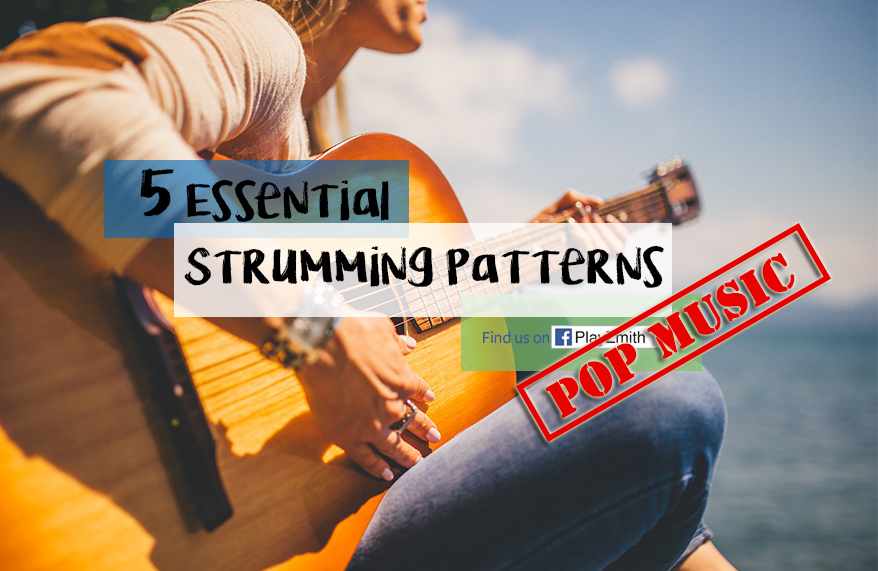 5 Essential Strumming Patterns – Pop Music