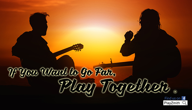 If You Want to Go Far, Play Together