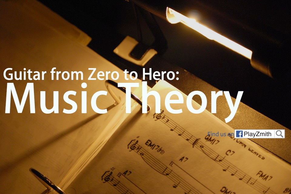 Guitar From Zero To Hero Music Theory Playzmith Be A Guitarist